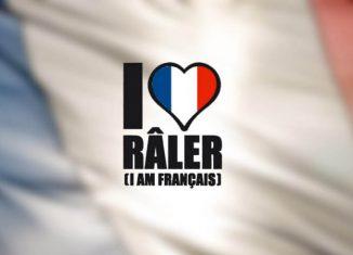 J'aime râler, je suis Français