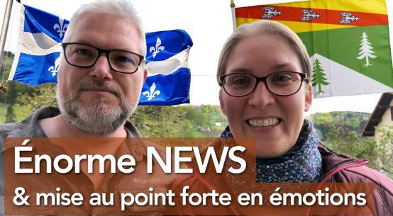 QUÉBEC OK et mise au point forte en émotions de nos difficultés dans les Vosges